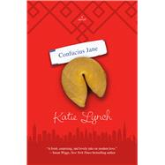 Confucius Jane A Novel by Lynch, Katie, 9780765383792