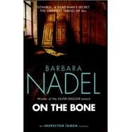 On the Bone by Nadel, Barbara, 9781472213792