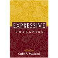 Expressive Therapies by Malchiodi, Cathy A., 9781593853792