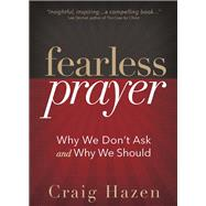 Fearless Prayer by Hazen, Craig, 9780736973793