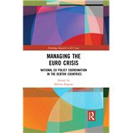 Managing the Euro Crisis: National EU policy coordination in the debtor countries by Ragone; Sabrina, 9781138123793