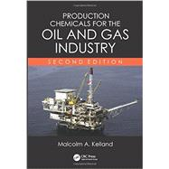 Production Chemicals for the Oil and Gas Industry, Second Edition by Kelland; Malcolm A., 9781439873793
