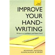 Improve Your Handwriting by Sassoon, Rosemary; Briem, Gunnlaugur S. E.; ; ;, 9781444103793