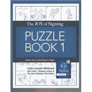 The Joy of Signing Puzzle Book 1: Have Fun Learning to Sign by Hillebrand, Linda Lascelle; Riekehof, Lottie L., 9781607313793