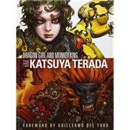 Dragon Girl and Monkey King: The Art of Katsuya Terada by Terada, Katsuya, 9781593073794