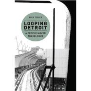 Looping Detroit by Tobier, Nick, 9781607853794
