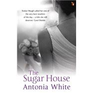 The Sugar House by White, Antonia, 9781844083794