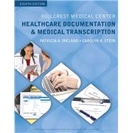 Hillcrest Medical Center Healthcare Documentation and Medical Transcription (with Audio, 2 terms (12 months) Printed Access Card) by Ireland, Patricia; Stein, Carrie, 9781305583795