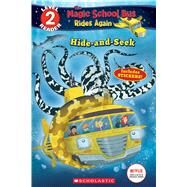 Hide and Seek (Scholastic Reader, Level 2: The Magic School Bus: Rides Again) by Brooke, Samantha; Artful Doodlers Ltd., 9781338253795