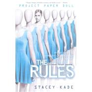 Project Paper Doll The Rules by Kade, Stacey, 9781423153795