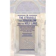 The Struggle for Jerusalem and the Holy Land 9781618113795N