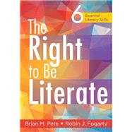 The Right to Be Literate by Pete, Brian M.; Fogarty, Robin J., 9781936763795