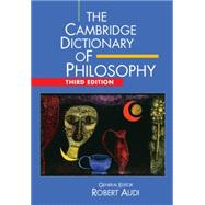 The Cambridge Dictionary of Philosophy by Audi, Robert, 9781107643796