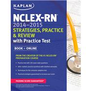 NCLEX-RN 2014-2015 Strategies, Practice, and Review with Practice Test by Kaplan, 9781618653796