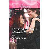 Married for Their Miracle Baby by Lane, Soraya, 9780373743797