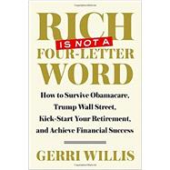 Rich Is Not a Four-letter Word by Willis, Gerri, 9781101903797