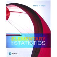 Elementary Statistics, Books A La Carte Edition Plus MyLab Statistics with Pearson eText -- Access Card Package by Triola, Mario F., 9780134763798