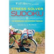 Will Shortz Presents Stress-Solver Sudoku 100 Wordless Crossword Puzzles by Shortz, Will, 9780312573799