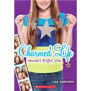 Charmed Life #4: Hannah's Bright Star by Schroeder, Lisa, 9780545603799