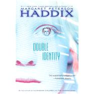 Double Identity by Haddix, Margaret Peterson, 9780689873799