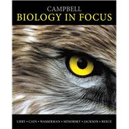 Campbell Biology in Focus by Urry, Lisa A.; Cain, Michael L.; Wasserman, Steven A.; Minorsky, Peter V.; Jackson, Robert B.; Reece, Jane B., 9780321813800