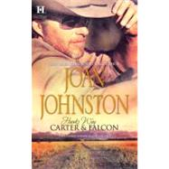 Hawk's Way: Carter and Falcon : The Cowboy Takes A Wife the Unforgiving Bride by Joan Johnston, 9780373773800