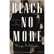 Black No More : A Novel by SCHUYLER, GEORGE, 9780375753800