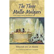 The Three Mulla-Mulgars (The Three Royal Monkeys) by Mare, Walter de La; Lathrop, Dorothy P., 9780486493800
