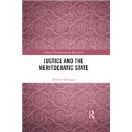 Justice and the Meritocratic State by Mulligan; Thomas, 9781138283800