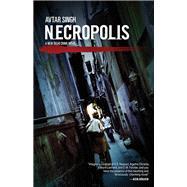 Necropolis by Singh, Avtar, 9781617753800