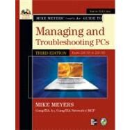 Mike Meyers' CompTIA A+ Guide to Managing and Troubleshooting PCs, Third Edition (Exams 220-701 & 220-702) by Meyers, Michael, 9780071713801