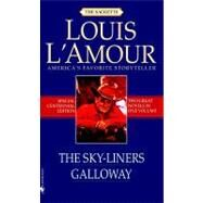 The Sky-liners/Galloway by L'Amour, Louis, 9780307423801