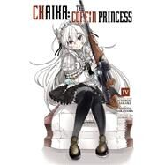 Chaika: The Coffin Princess, Vol. 4 by Sakaki, Ichirou; Sakayama, Shinta, 9780316263801