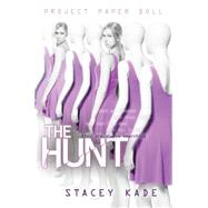 Project Paper Doll The Hunt by Kade, Stacey, 9781423153801