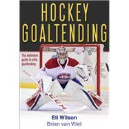 Hockey Goaltending by Wilson, Eli; Van Vliet, Brian, 9781492533801