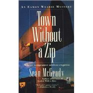 Town Without a Zip by McGrady, Sean, 9781501123801