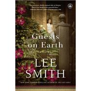 Guests on Earth by Smith, Lee, 9781616203801