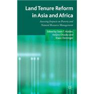 Land Tenure Reform in Asia and Africa Assessing Impacts on Poverty and Natural Resource Management by Holden, Stein; Otsuka, Keijiro; Deininger, Klaus, 9781137343802