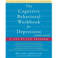Cognitive Behavioral Workbook for Depression, Second Edition : A Step-by-Step Program by Knaus, William J.; Ellis, Albert, 9781608823802
