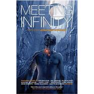 Meeting Infinity by Strahan, Jonathan; Ashby, Madeline; Barnes, John; Benford, Gregory; Corey, James S. A., 9781781083802