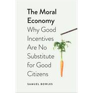 The Moral Economy by Bowles, Samuel, 9780300163803
