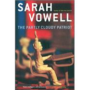 The Partly Cloudy Patriot by Vowell, Sarah; Streeter, Katherine, 9780743243803