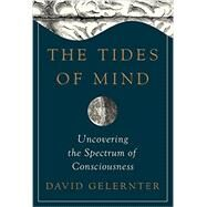 The Tides of Mind by Gelernter, David, 9780871403803