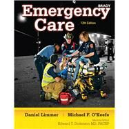 Emergency Care by Limmer, Daniel J., EMT-P; O'Keefe, Michael F.; Grant, Harvey T.; Murray, Bob; Bergeron, J. David; Dickinson, Edward T., 9780132543804