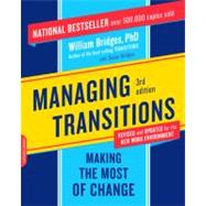 Managing Transitions : Making the Most of Change by Bridges, William, 9780738213804