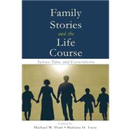 Family Stories and the Life Course: Across Time and Generations by Pratt,Michael W., 9781138003804