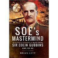 SOE's Mastermind by Lett, Brian, 9781473863804
