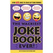 The Wackiest Joke Book Ever by Portable Press, Editors of, 9781626863804