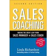 Sales Coaching: Making the Great Leap from Sales Manager to Sales Coach by Richardson, Linda, 9780071603805