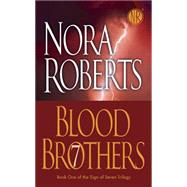 Blood Brothers The Sign of Seven Trilogy by Roberts, Nora, 9780515143805